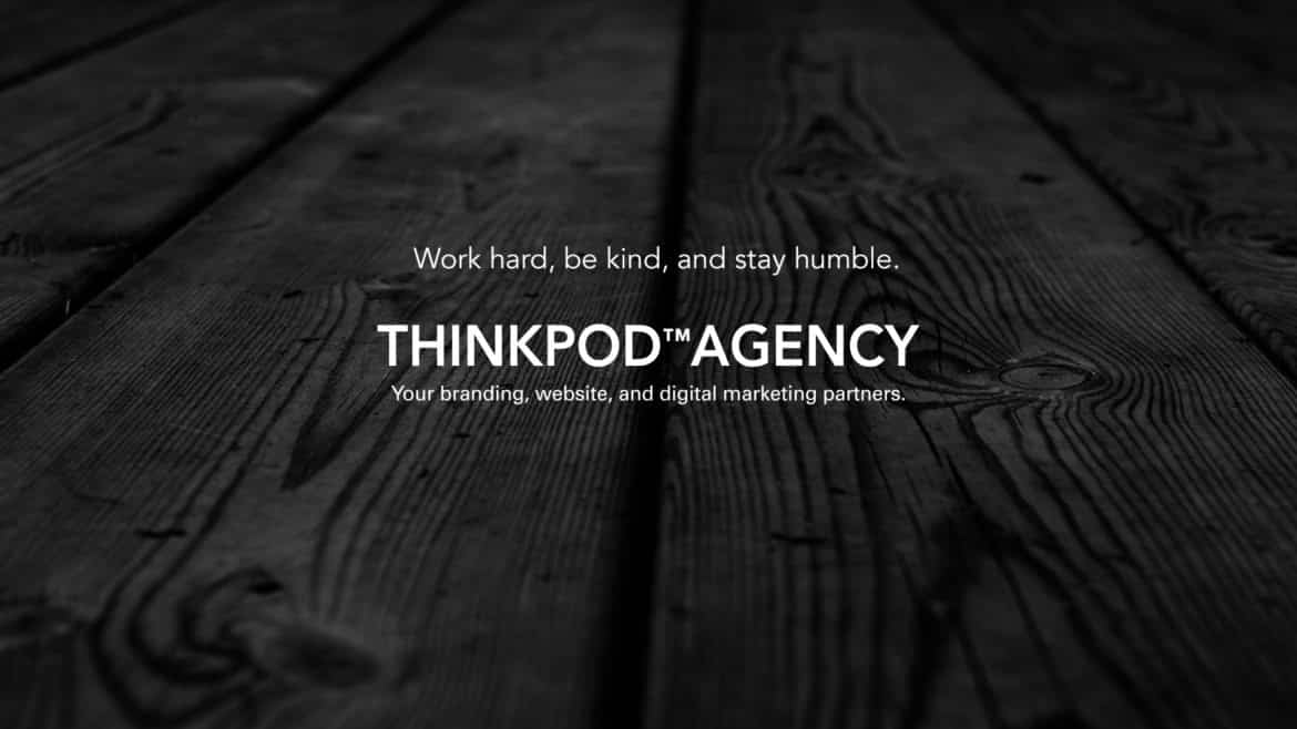 ThinkPod Agency | Custom Web Design, Digital Advertising, Social Media, More